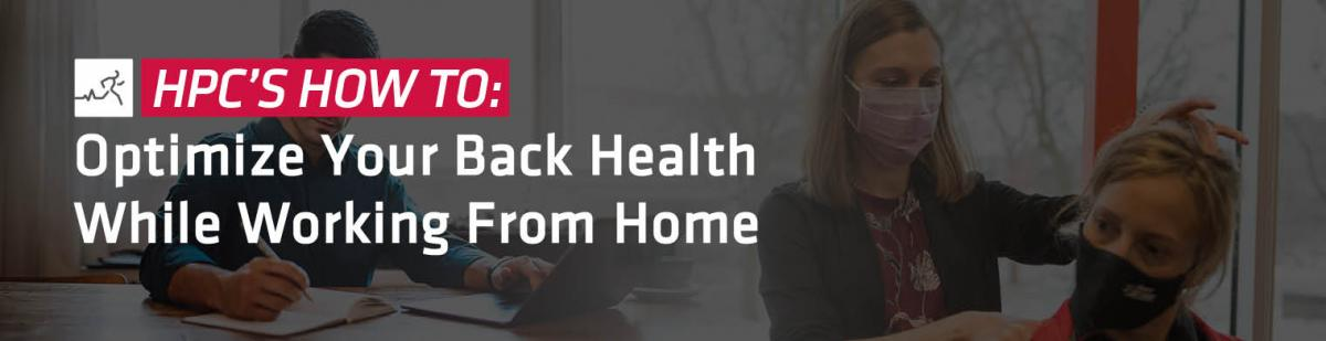 HPC's How To: Optimize Your Back Health While Working from Home