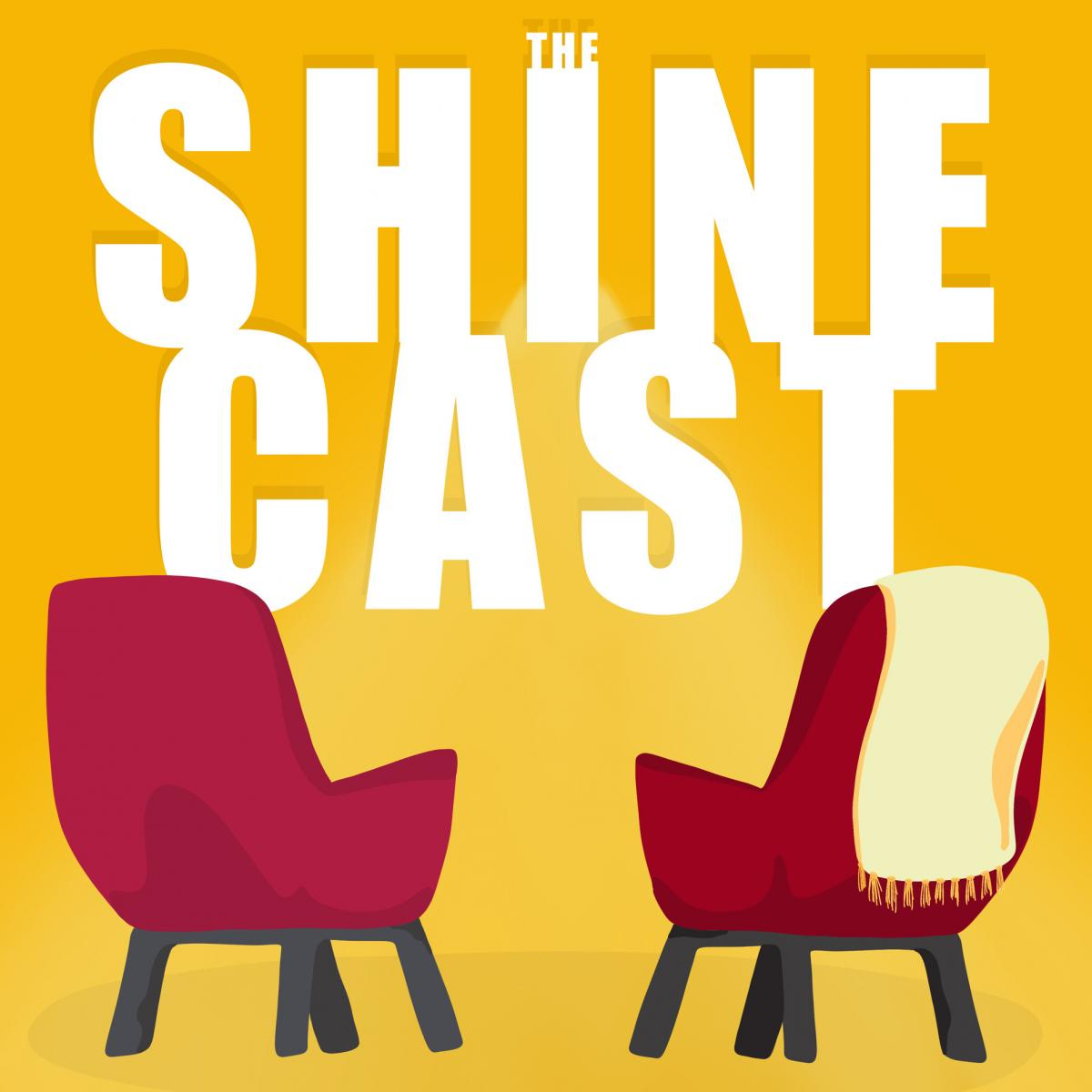main graphic/image for The Shine Cast podcast