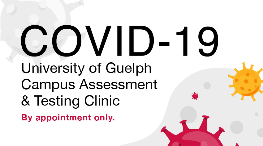U of G Campus COVID-19 Assessment and Testing Clinic